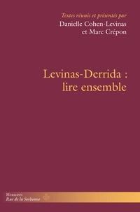 Danielle Cohen-Levinas et Marc Crépon - Levinas-Derrida : lire ensemble.