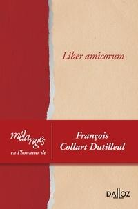 Sébastien Beaugendre et Carine Bernault - Liber amicorum - Mélanges en l'honneur de François Collart Dutilleul.
