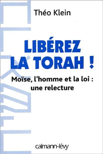 Libérez la Torah ! Moïse, l'homme et la loi : une relecture