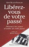 Gene Ricaud-François - Libérez-vous de votre passé.