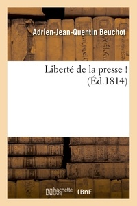 Adrien-Jean-Quentin Beuchot - Liberté de la presse ! (Signé : A.-J.-Q. Beuchot. Mai 1814.).