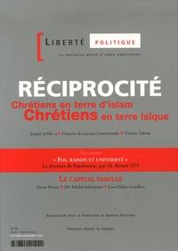 Roland Hureaux et Ghislaine Wettstein-Badour - Liberté politique N° 35, Automne 2006 : Réciprocité - Chrétiens en terre d'islam, chrétiens en terre laïque.