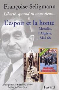 Liberté, quand tu nous tiens... - Tome 2, Lespoir et la honte, Mendès, lAlgérie, Mai 68.pdf