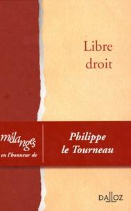 Bernard Beignier et Hugues Kenfack - Libre droit - Mélanges  en l'honneur de Philippe le Tourneau.