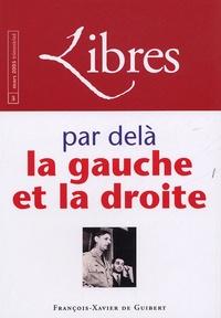 André Bellon et Jean-Gérard Lapacherie - Libres N° 3, Mars 2005 : Par delà la gauche et la droite.