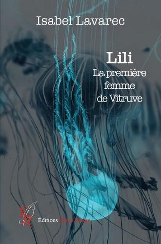 Isabel Lavarec - Lili, la première femme de Vitruve.