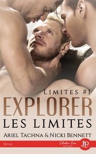 Ariel Tachna et Nicki Bennett - Limites Tome 1 : Explorer les limites.