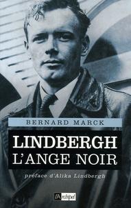 Bernard Marck - Lindbergh l'ange noir.