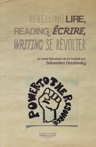 Sébastien Doubinsky - Lire, écrire, se révolter - Reading, writing, rebelling.