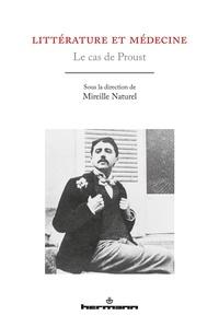 Mireille Naturel - Littérature et médecine - Le cas de Proust.