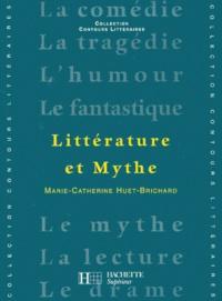 Marie-Catherine Huet-Brichard - Littérature et mythe.