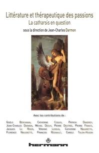 Jean-Charles Darmon - Littérature et thérapeutique des passions - La catharsis en question.