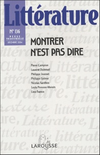 Pierre Campion et Laurent Dubreuil - Littérature N° 136, Décembre 200 : Montrer n'est pas dire.