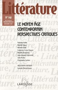 Nathalie Koble et Mireille Séguy - Littérature N° 148, Décembre 200 : Le Moyen Age contemporain - Perspectives critiques.