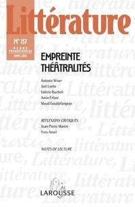 Antonin Wiser et Joël Loehr - Littérature N° 157, Mars 2010 : Empreinte théâtralités.