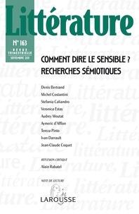 Denis Bertrand - Littérature N° 163, Septembre 20 : Comment dire le sensible ? - Recherches sémiotiques.