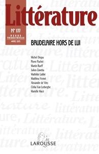 Marielle Macé et Matthieu Vernet - Littérature N° 177, Mars 2015 : Baudelaire hors de lui.