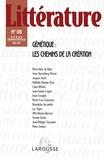 Pierre-Marc de Biasi et Anne Herschberg Pierrot - Littérature N° 178, Juin 2015 : Génétique : les chemins de la création.