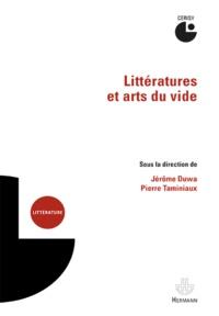Jérôme Duwa et Pierre Taminiaux - Littératures et arts du vide.