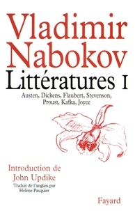 Vladimir Nabokov - Littératures - Volume 1, Austen, Dickens, Flaubert, Stevenson, Proust, Kafka, Joyce.