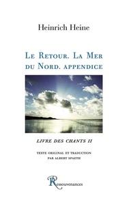 Heinrich Heine - Livre des chants - Tome 2, Le retour ; La Mer du Nord ; Appendice.