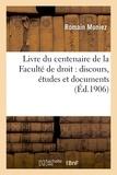 Romain Moniez - Livre du centenaire de la Faculté de droit : discours, études et documents.