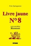 Fritz Springmeier - Livre jaune N° 8 - Les lignées illuminati.