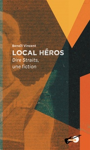 Vincent - Local héros - Dire Straits, une fiction.