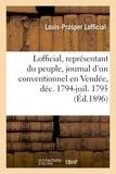 Louis-prosper Lofficial - Lofficial, représentant du peuple, journal d'un conventionnel en Vendée, décembre 1794-juillet 1795.