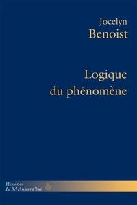 Jocelyn Benoist - Logique du phénomène.