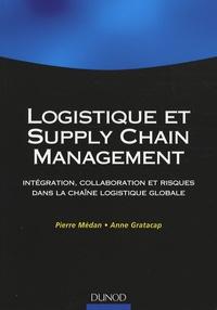 Pierre Médan et Anne Gratacap - Logistique et supply chain management - Intégration, collaboration et risques dans la chaîne logistique globale.