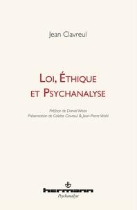 Jean Clavreul - Loi, éthique et psychanalyse.