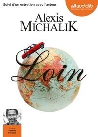 Alexis Michalik - Loin - Suivi d'un entretien avec l'auteur. 2 CD audio MP3