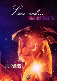 Lil Evans - Love and... - Tome 3 : Complications.