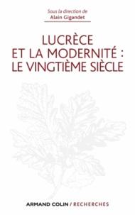 Alain Gigandet - Lucrèce et la modernité - Le vingtième siècle.