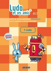 Michèle Albero et Corinne Marchois - Ludo et ses amis 1 A1.1 - Carte de téléchargement enseignant, 1 code.