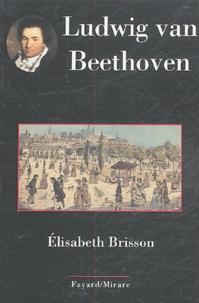 Elisabeth Brisson - Ludwig van Beethoven.