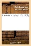 Marie Moreau - Lumière et vérité !.