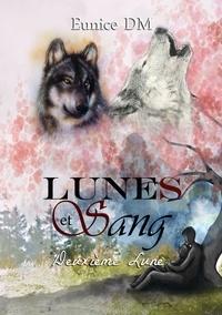 Eunice DM - Lune et sang - Tome 2, Deuxième lune.