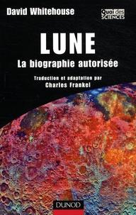 David Whitehouse - Lune - La biographie autorisée.