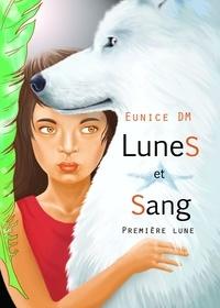 Eunice DM - Lunes et sang - Tome 1.
