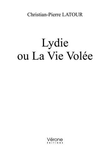 Christian-Pierre Latour - Lydie ou la vie volée.