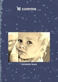 Christelle Faure - M comme ....
