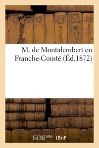 Louis Besson - M. de Montalembert en Franche-Comté.
