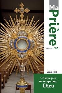 Loïc Mérian - Ma prière N° 62, juin 2018 : .