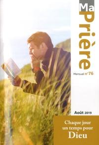 Loïc Mérian - Ma prière N° 76, août 2019 : .
