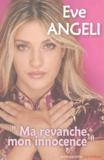 Eve Angéli - Ma revanche, mon innocence.