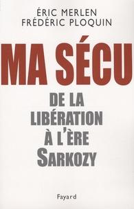 Frédéric Ploquin et Eric Merlen - Ma Sécu - De la Libération à l'ère Sarkozy.