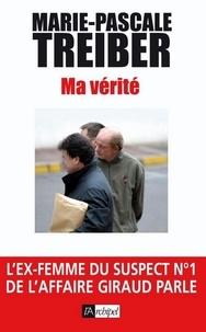 Marie-Pascale Treiber - Ma vérité.