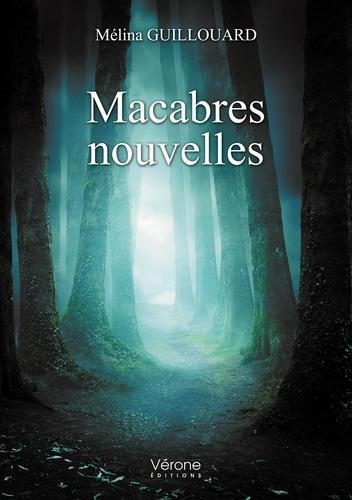 Mélina Guillouard - Macabres nouvelles.
